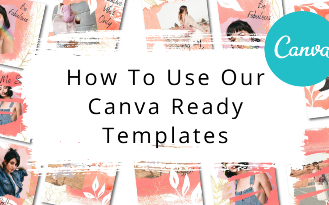 How To Use Our Canva Ready Templates